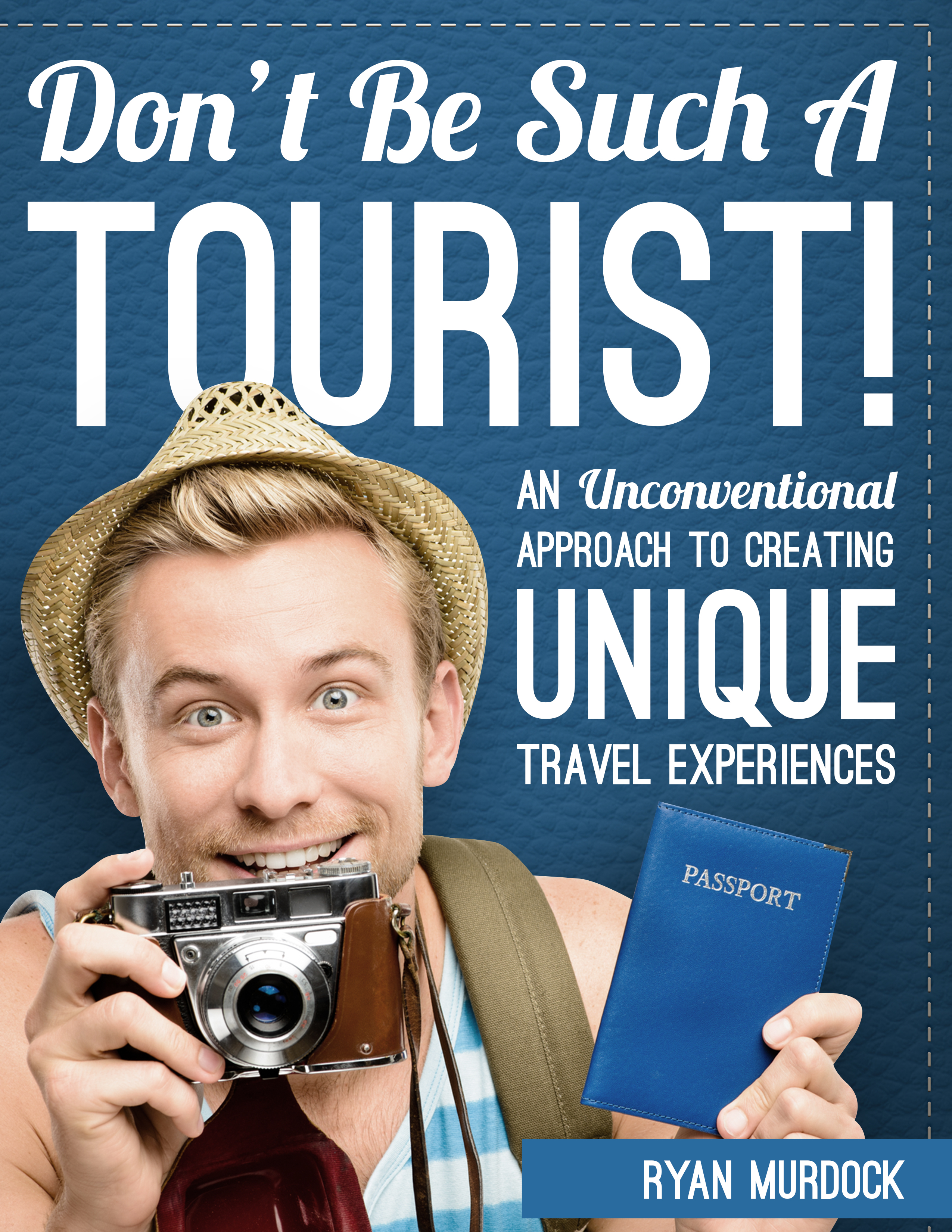 Don't Be Such a Tourist